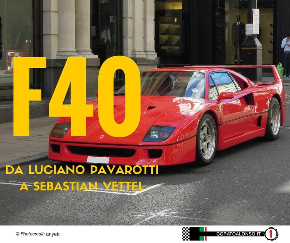 Ferrari F40 da Pavarotti a Vettel