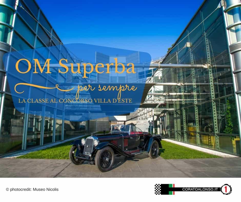 Al Concorso di Eleganza Villa d'Este 2015 anche la OM Superba 665 SSMM del Museo Nicolis di Villafranca